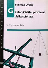 STILLMAN DRAKE GALILEO GALILEI PIONIERE DELLA SCIENZA LA FISICA MODERNA GALILEO