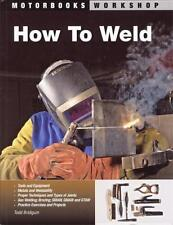 How to Weld Book ~Tools~Materials~Techniques~Gas~Stick~MIG~TIG~Projects~NEW