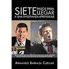 Siete Pasos Para Llegar a Una Ensenanza-Aprendizaje by Armando Barraza...