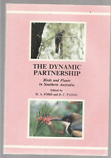 THE DYNAMIC PARTNERSHIP : BIRDS & PLANTS IN SOUTHERN AUSTRALIA - FORD & PATON ce