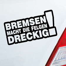 Car Sticker Brake Macht Die Rims Dreckig Saying Sticker Dub Oem Jdm 287