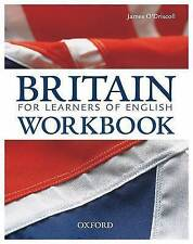 Britain: Pack (with Workbook): An up-to-date guide to Britain; its culture, history, and people, for learners of English by James O'Driscoll (Paperback, 2009)