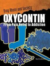 Oxycontin: From Pain Relief to Addiction (Drug Abuse & Society: Cost to a