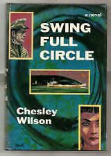 SWING FULL CIRCLE by CHESLEY WILSON 1954 FIRST EDITION W/DJ 1st PRINT  CHINA SEA