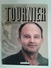 "Serge KOSTER "" Michel TOURNIER "" Edit° Henri VEYRIER, 1986 photographies"