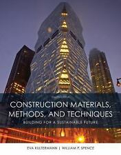 Construction Materials, Methods and Techniques by William P. Spence and Eva...