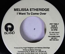 90'S 45 Melissa Etheridge - I Want To Come Over / Nowhere To Go On Island