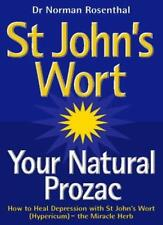 St John's Wort - Your Natural Prozac,Dr. Norman Rosenthal