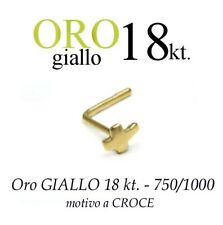 Piercing da naso nose ORO GIALLO 18kt. con CROCE LISCIA yellow GOLD with CROSS