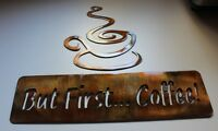 But First Coffee Sign  and Swirled Coffee Cup Combo Metal Wall Art