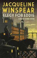 Elegy for Eddie (Maisie Dobbs) By Jacqueline Winspear
