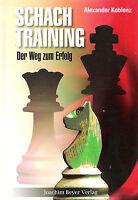 Koblenz: Schachtraining - Der Weg zum Erfolg - Schach / NEU!