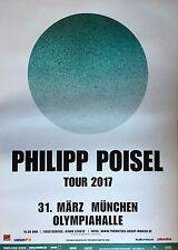 PHILIPP POISEL  2017  MÜNCHEN  ++ orig.Concert Poster - Konzert Plakat 118x84 cm