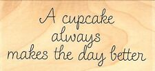 Cupcake Makes Text, Wood Mounted Rubber Stamp IMPRESSION OBSESSION - NEW, C9583