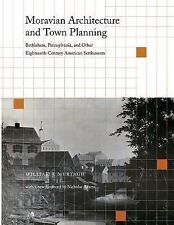 Moravian Architecture and Town Planning: Bethlehem, Pennsylvania, and Other