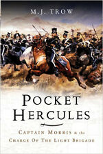 The Pocket Hercules: Captain Morris and the Charge of the Light Brigade, New, M.