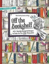 Off the Bookshelf: 45+ Weirdly Wonderful Designs to Color for Fun & Relaxation
