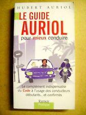 Le guide Hubert Auriol pour mieux conduire complément indispensable du code /Z18