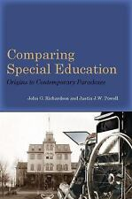 Comparing Special Education : Origins to Contemporary Paradoxes by Justin J....