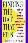 Finding the Hat That Fits: How to Turn Your Heart
