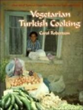Vegetarian Turkish Cooking: Over 100 of Turkey's Classic Recipes for the Vegetar