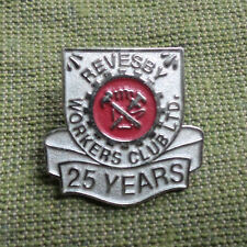 #D279.  25 YEARS  REVESBY WORKERS CLUB   LAPEL BADGE