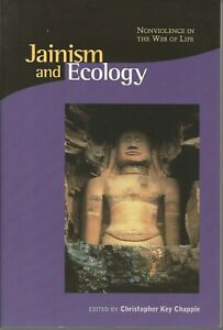 Jainism and Ecology: Nonviolence in This Web of Life C. Chapple PB 2002