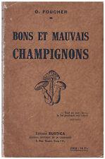 FOUCHER O. - BONS ET MAUVAIS CHAMPIGNONS