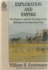 EXPLORATION AND EMPIRE: WINNING THE AMERICAN WEST (1966) WILLIAM H. GOETZMANN