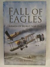 Fall of Eagles - The Evolution of Air Warfare in World War One