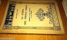 ETRE MARIA VALORI-LA STORIA DEL POPOLO EBREO- SOCIETà EDITRICE .. 1924-SR75