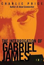 The Interrogation of Gabriel James-ExLibrary