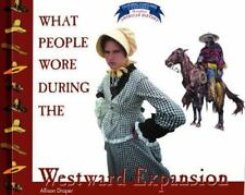 What People Wore During the Westward Expansion (Clothing, Costumes, and Uniforms