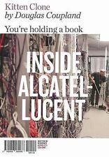 Kitten Clone : Inside Alcatel-Lucent by Douglas Coupland (2014, Paperback)
