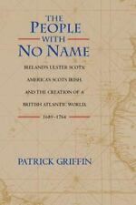 The People with No Name : Ireland's Ulster Scots, America's Scots Irish, and...