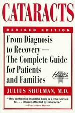 Cataracts: The Complete Guide, from Diagnosis to Recovery, for Patients and Fami