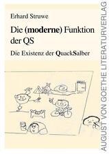 Struwe, Erhard - Die (moderne) Funktion der QS: Die Existenz der Quacksalber