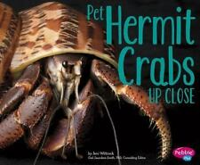 Pet Hermit Crabs up Close by Jeni Wittrock (2015, Paperback)