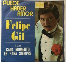 """FELIPE GIL PUEDE HABER AMOR / CADA MOMENTO ES PARA SIEMPRE MEXICAN 7"""" SINGLE PS"""