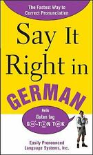 Say It Right in German : The Fastest Way to Correct Pronunciation