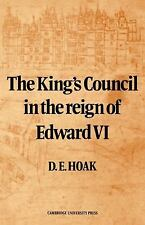 The King's Council in the Reign of Edward VI: By Hoak, D. E.