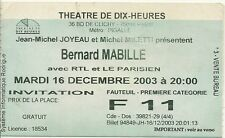 RARE / TICKET BILLET SPECTACLE - BERNARD MABILLE AU THEATRE DE DIX HEURES PARIS