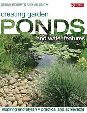 Creating Garden Ponds and Water Features by Ian Smith, Debbie Roberts...