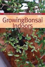 Growing Bonsai Indoors (Brooklyn Botanic Garden All-Region Guide)  Paperback