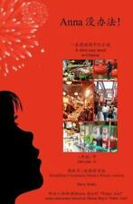 Anna Mei Banfa!: A Short Novel In Simple Chinese: Characters And Pinyin (Chinese