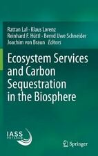 Ecosystem Services and Carbon Sequestration in the Biosphere (2013, Hardcover)