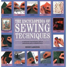 The Encyclopedia of Sewing Techniques: A Step-by-Step Visual Directory, with an…