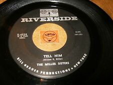 THE MILLER SISTERS - TELL HIM - DANCE CLOSE   / LISTEN - GIRL GROUP POPCORN