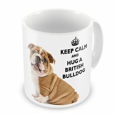Keep Calm And Hug A British Bulldog Coffee / Tea Mug