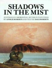 Shadows in the mist: Australian aboriginal myths in paintings (The Dreamtime ser